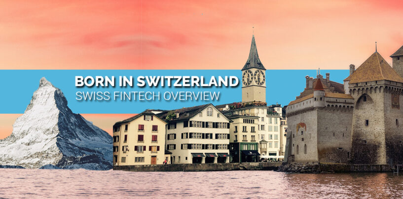 """BORN IN SWITZERLAND"" Swiss Original Fintech Overview Map Update: 160 Companies"