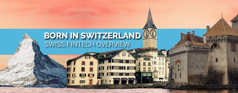 """BORN IN SWITZERLAND"" Swiss Original Fintech Overview Map Update: 164 Companies"