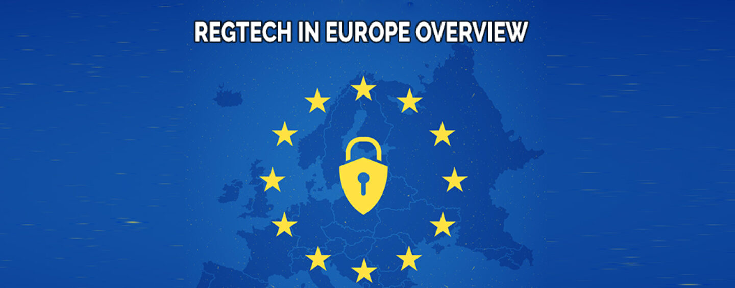Regtech in Europe: Regtech 3.0 Solutions and more