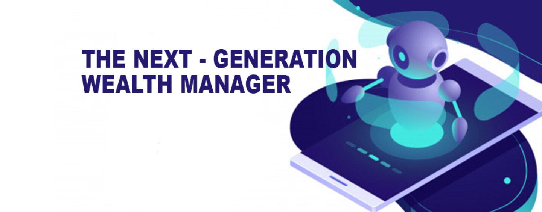 The Next Generation Wealth Manager | Fintech Schweiz Digital Finance