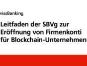 Aktualisierter Leitfaden zur Eröffnung von Firmenkonti für Blockchain-Unternehmen
