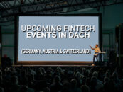 Top 30 Upcoming Fintech Events in DACH (Germany, Austria and Switzerland)