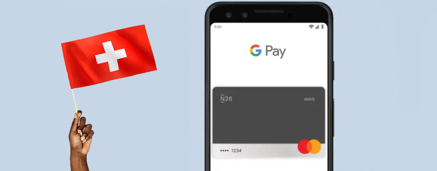 N26 Starts with Google Pay in Switzerland