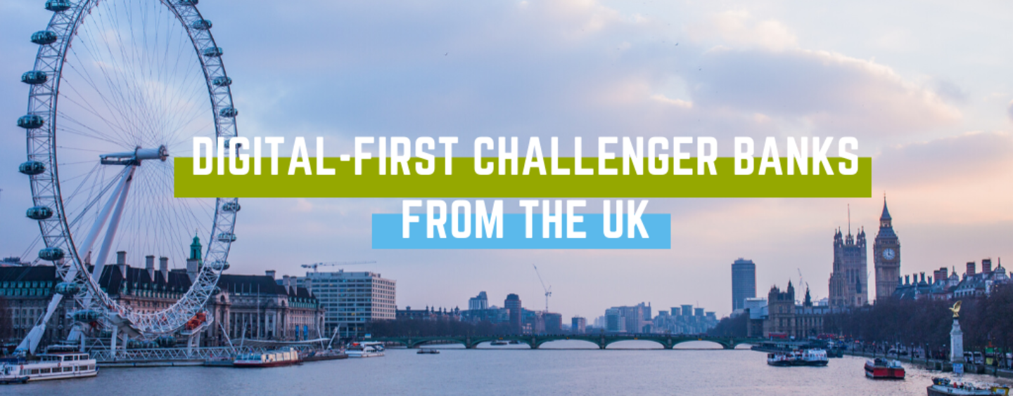 Digital-First Challenger Banks from the UK- The List