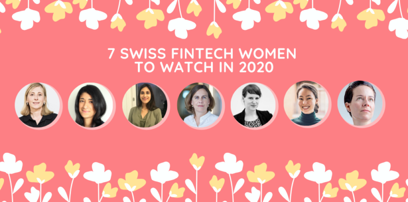 7 Swiss Fintech Women to Watch in 2020