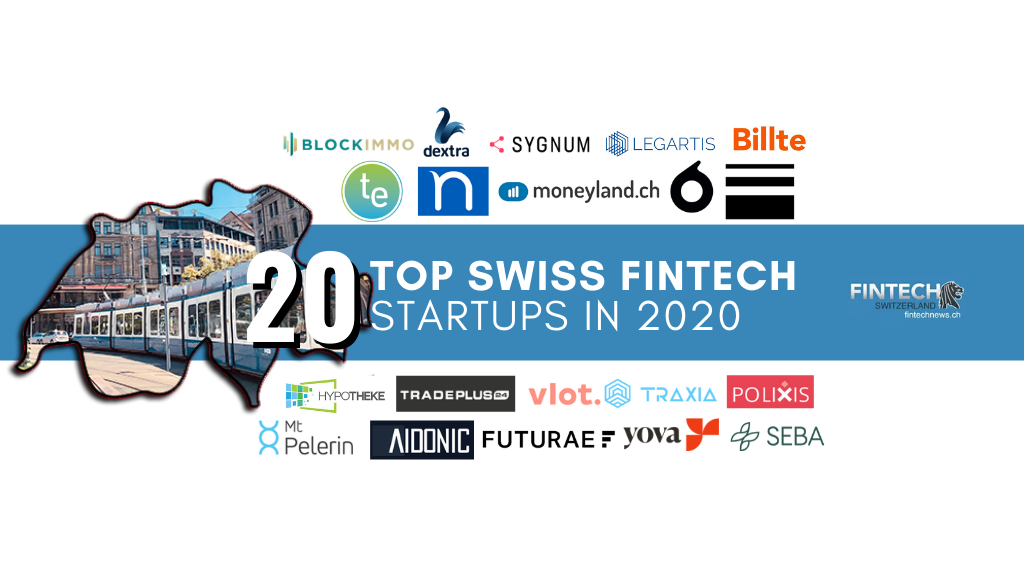 Top 20 FinTech Startups in Switzerland in 2020