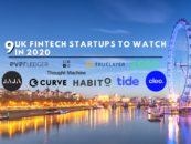9 Rising UK Fintech Startups to Watch in 2020