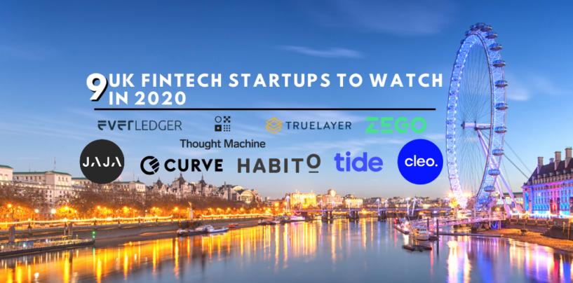9 Rising UK Fintech Startups to Watch in 2020