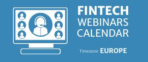 FINTECH WEBINARS Europe timezone
