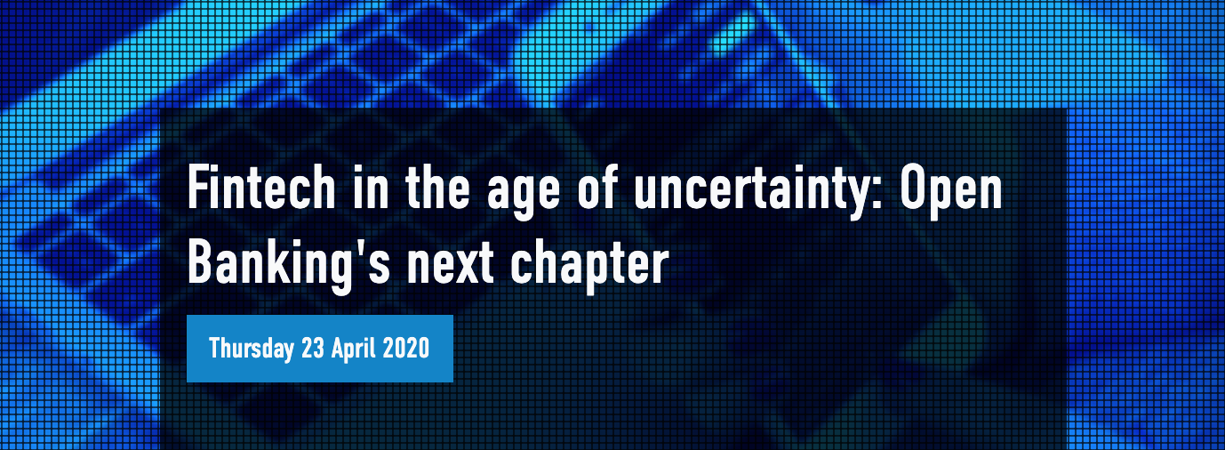 Fintech in the age of uncertainty- Open Banking's next chapter