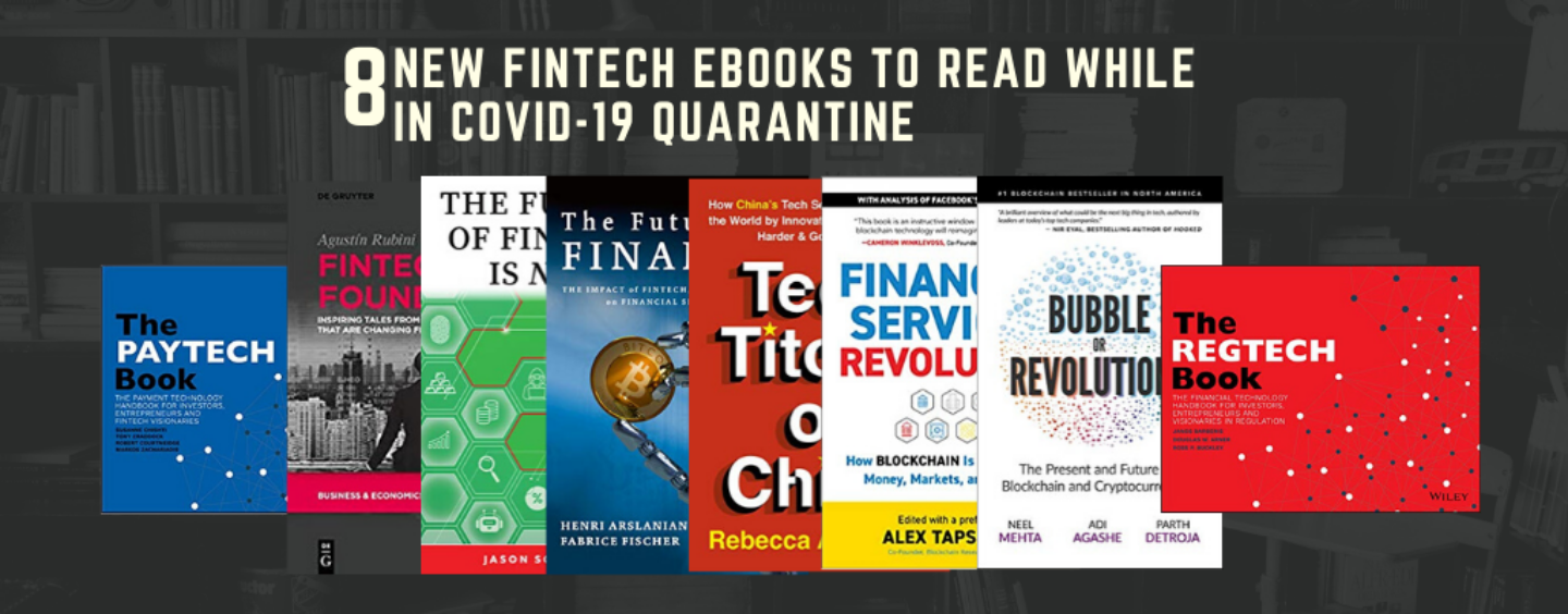 8 New Fintech Ebooks to Read While in Covid-19 Quarantine