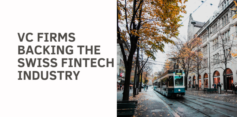 Swiss VCs Supporting the Domestic Fintech Startup Ecosystem