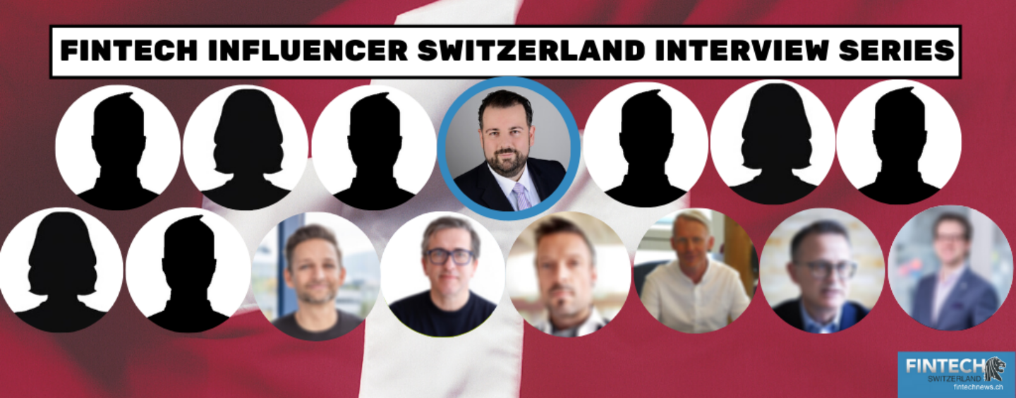 Fintech Influencer Switzerland Interview Series: 7 Questions to Oscar Neira