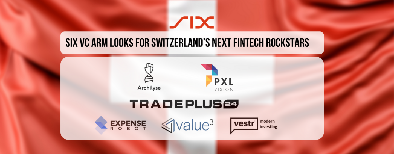 SIX VC Arm Looks for Switzerland's Next Fintech Rockstars