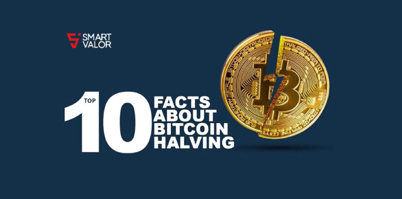 Top 10 Facts You Need to Know About The Upcoming Bitcoin Halving
