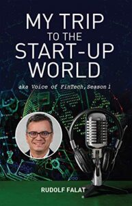 My Trip to the Start-Up World: aka Voice of FinTech, Season 1 (English Edition) Kindle Ausgabe