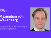 Maximilian von Wallenberg Joins Management Board of Boerse Stuttgart Digital Exchange