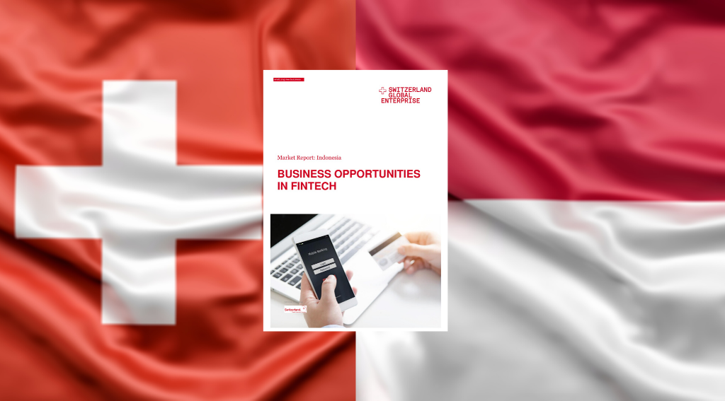 New Report Spotlights the Indonesian Fintech Opportunity for Swiss Firms