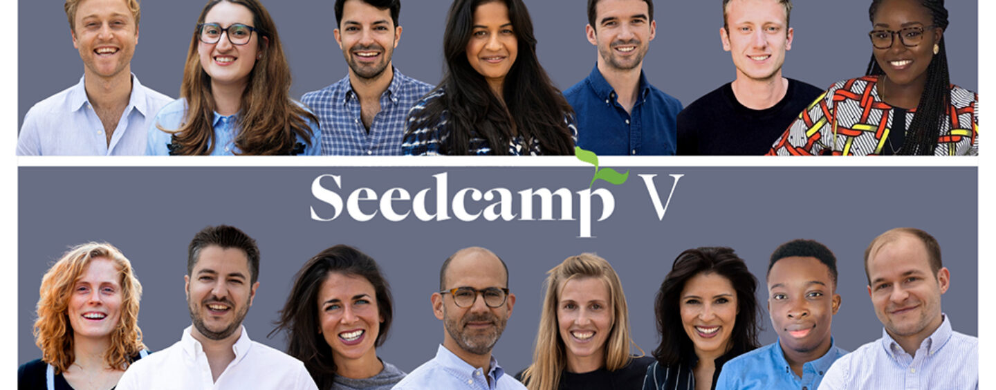 Seedcamp Closes Its Fifth Fund at £78 Million