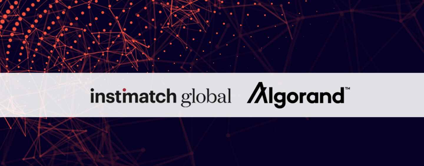 Instimatch Partners Algorand to Disrupt the Payment Space With Blockchain