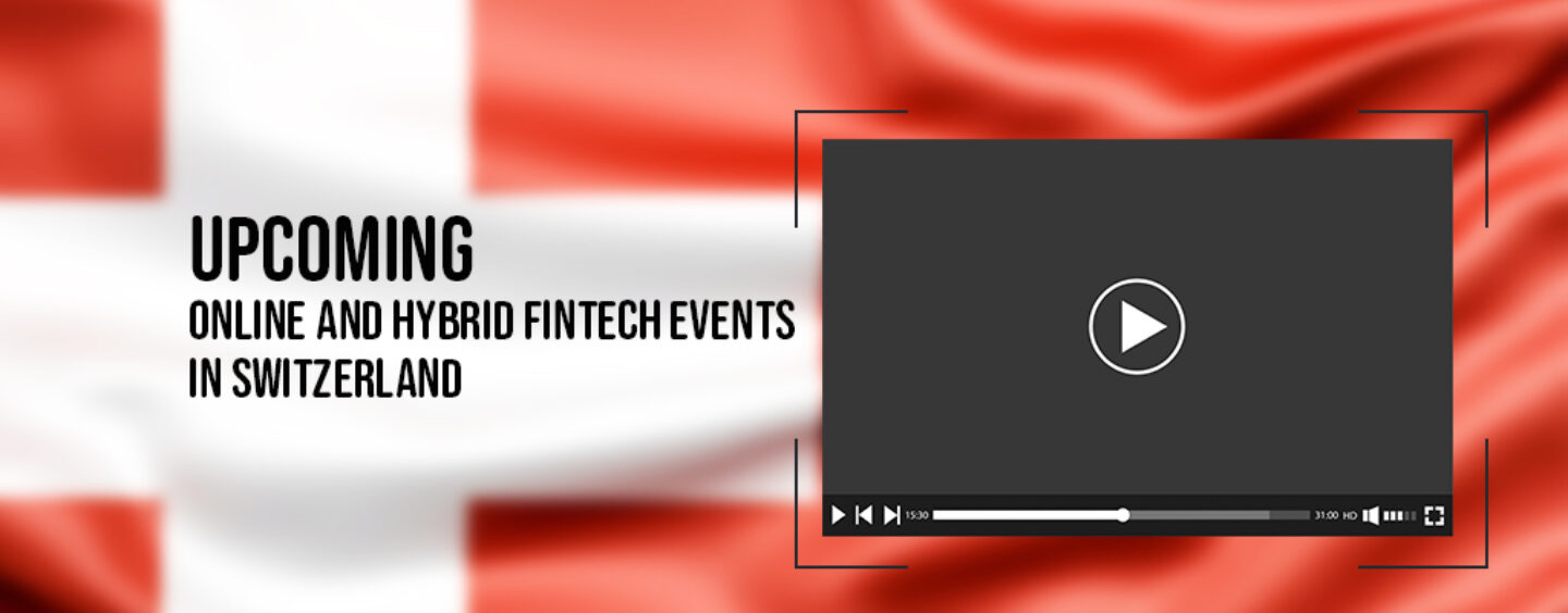 9 Upcoming Online and Hybrid Fintech Events in Switzerland