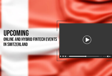 8 Upcoming Online and Hybrid Fintech Events in Switzerland