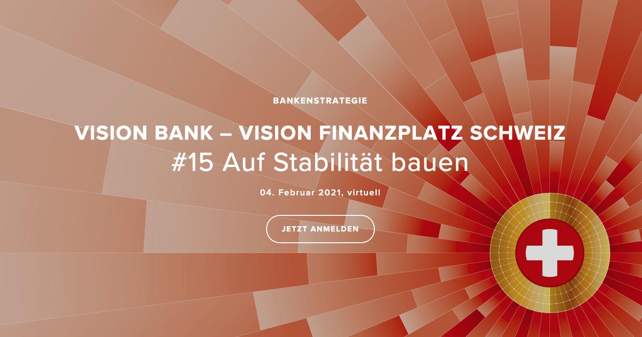 Vision Bank – Vision Finanzplatz Schweiz #15 Auf Stabilität bauen