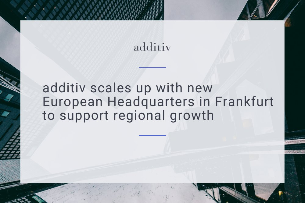 Additiv opens new European head office in Frankfurt, Illustration via AdditivAG, Twitter