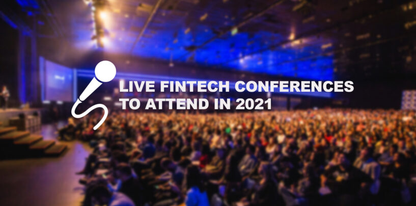 In-Person Events are Back: 26 Live Fintech Conferences to Attend in 2021
