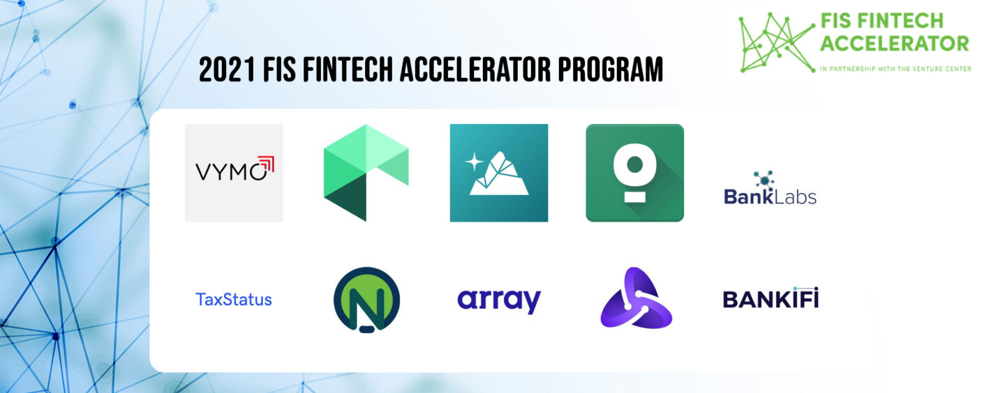10 Startups Selected For the FIS Fintech Accelerator Programme in 2021