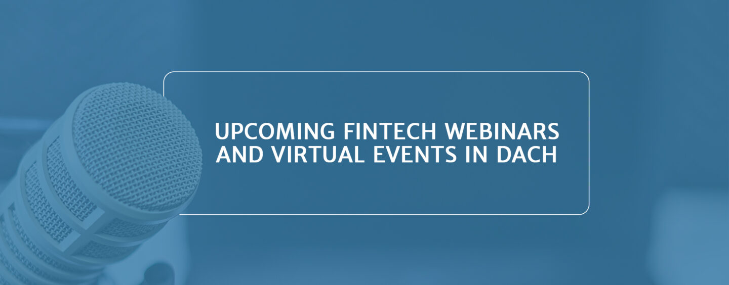 Top 10 Upcoming Fintech Webinars and Virtual Events in DACH to Attend
