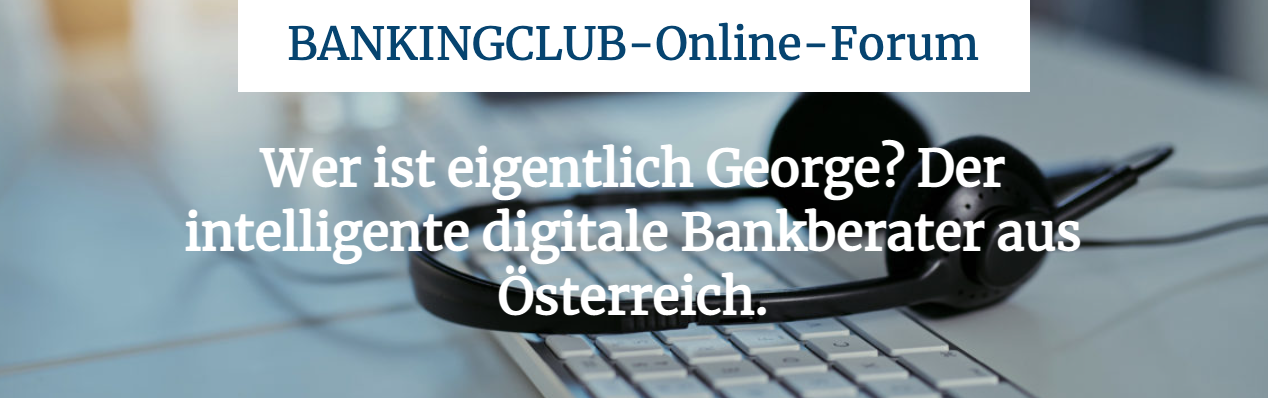 Who is George anyway? The intelligent digital bank advisor from Austria